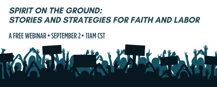 SPIRIT ON THE GROUND: STORIES AND STRATEGIES FOR FAITH AND LABOR